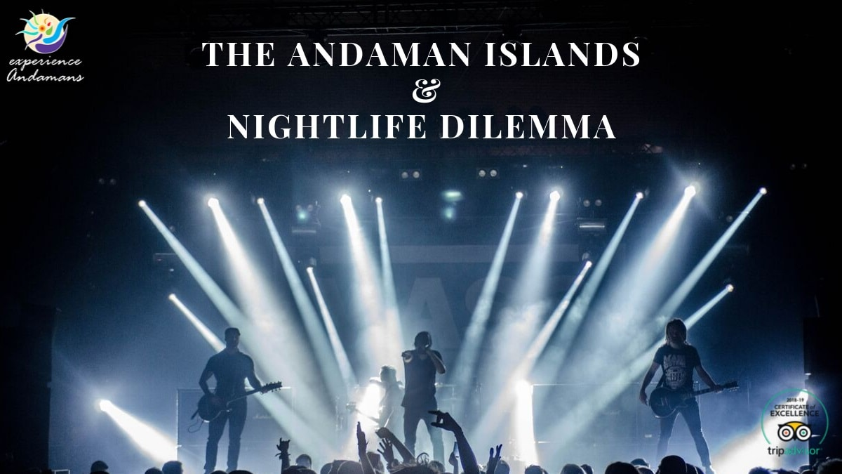 Night Life in the Andamans, Port Blair and Havelock ... on